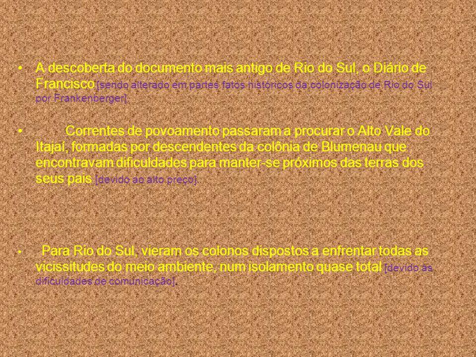 A descoberta do documento mais antigo de Rio do Sul, o Diário de Francisco [sendo alterado em partes fatos históricos da colonização de Rio do Sul por Frankenberger].